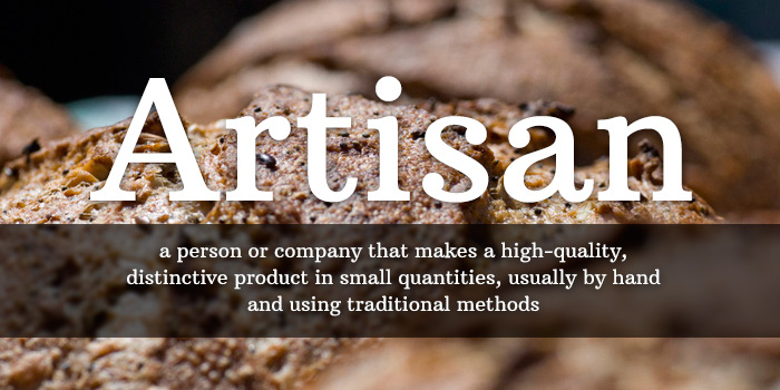 "Have you wondered when you visited a restaurant lately that some of the Menu items are labeled ""Artisan"""